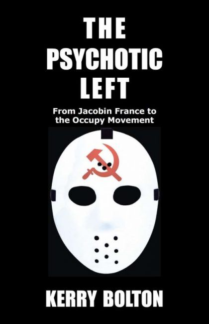 The Psychotic Left - Kerry Bolton