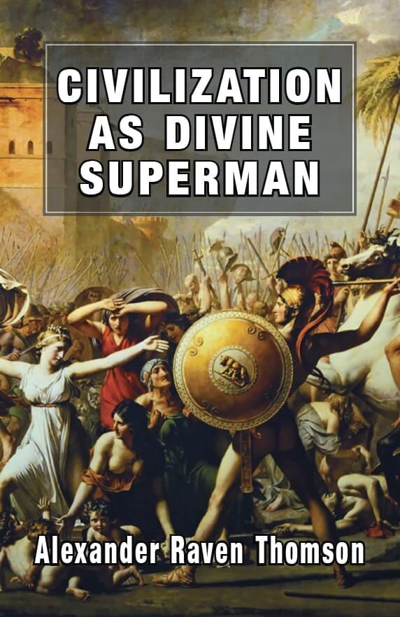 Civilization As Divine Superman