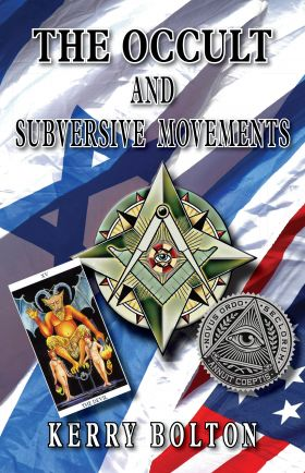 The Occult and Subversive Movements - Kerry Bolton