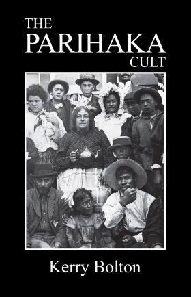The Parihaka Cult - Kerry Bolton