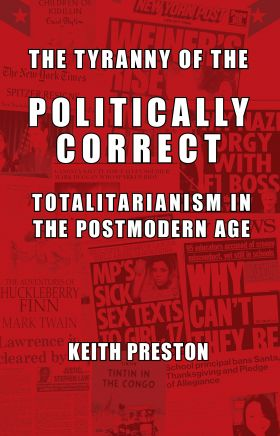The Tyranny of the Politically Correct - Keith Preston