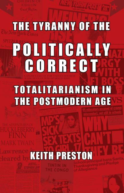 The Tyranny of the Politically Correct - Keith Preston
